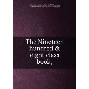 The Nineteen hundred & eight class book; Boorman