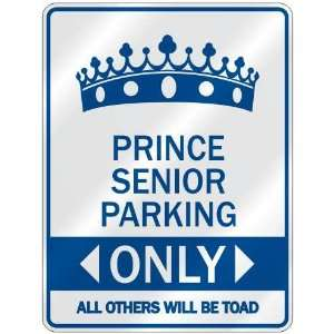 PRINCE SENIOR PARKING ONLY  PARKING SIGN NAME
