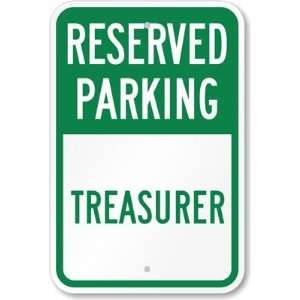 Reserved Parking   Treasurer High Intensity Grade Sign, 18