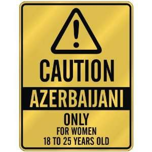 CAUTION  AZERBAIJANI ONLY FOR WOMEN 18 TO 25 YEARS OLD  PARKING SIGN