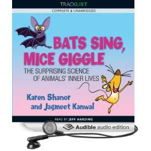 Bats Sing, Mice Giggle The Suprising Science of Animals Inner Lives