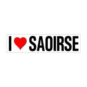 I Heart Love Saoirse   Window Bumper Sticker Automotive