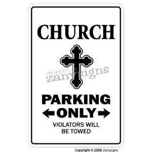 CHURCH PARKING SIGN 1 new lot road tow away zone signs