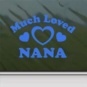 Much Loved Nana Blue Decal Car Truck Bumper Window Blue